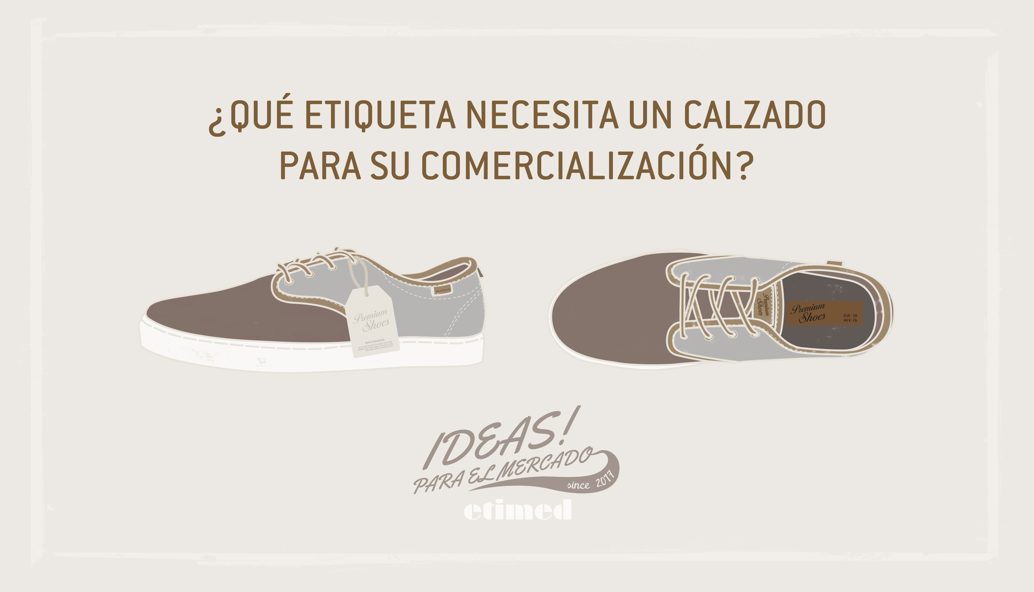 Qué etiqueta necesita un calzado para su comercialización : Etimed