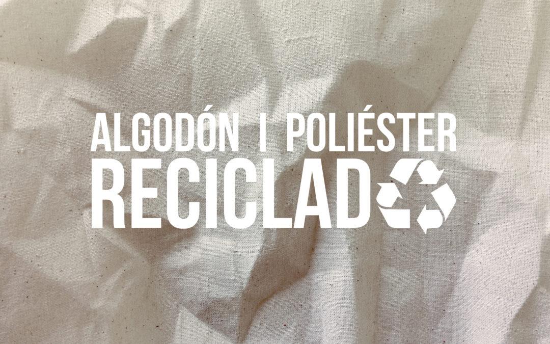 NUEVA GENERACIÓN DE ALGODÓN Y POLIÉSTER RECICLADO