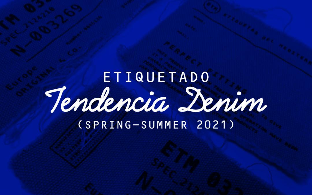 ETIQUETADO TENDENCIA DENIM  (SPRING-SUMMER 2021)